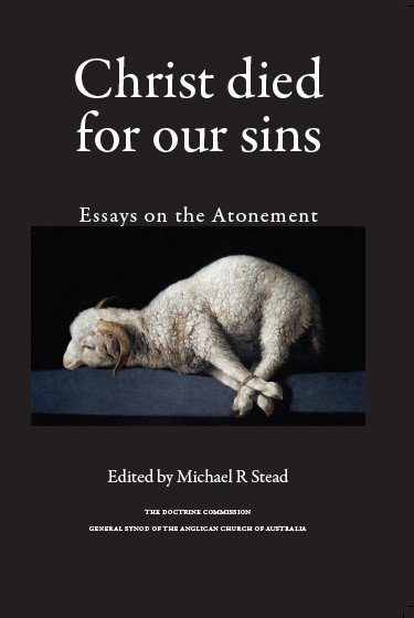 Christ Died for Our Sins: Essays on the Atonement