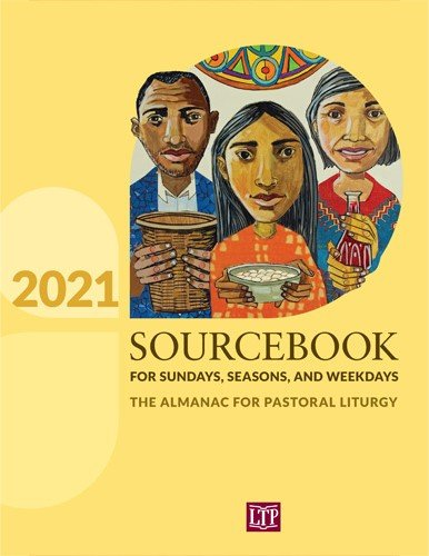 Sourcebook for Sundays, Seasons, and Weekdays 2021: The Almanac for Pastoral Liturgy