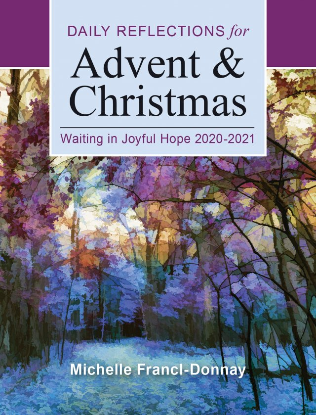 Waiting in Joyful Hope: Daily Reflections for Advent and Christmas 2020 - 2021