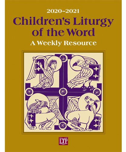 Children's Liturgy of the Word 2020 - 2021: A Weekly Resource