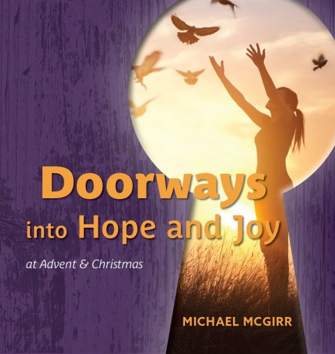 Doorways into Hope and Joy at Advent & Christmas