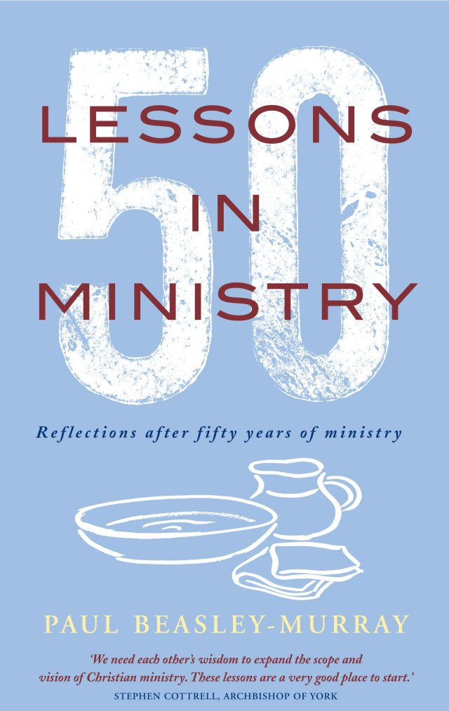 50 Lessons in Ministry: Reflections after fifty years of ministry