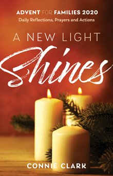 A New Light Shines: Daily Reflections, Prayers and Actions for Families Advent 2020