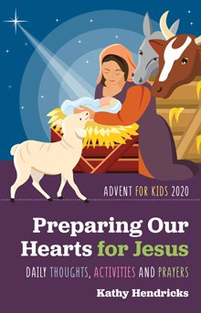 Preparing Our Hearts for Jesus: Daily Thoughts, Activities and Prayers for Kids Advent 2020