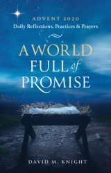 World full of Promise: Daily Reflections, Practices and Prayers for Advent 2020