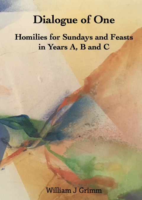 Dialogue of One: Homilies for Sundays and Feasts in Years A, B and C paperback