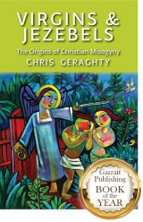 Virgins & Jezebels: The Origins of Christian Misogyny