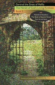 Herald of God's Loving-Kindness: Book 5 - The Book of Special Grace, Parts Six and Seven