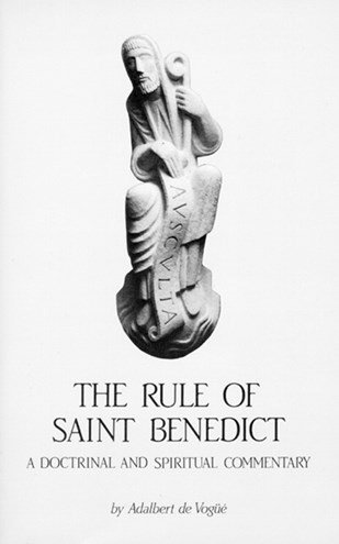 Rule of St Benedict: A Doctrinal and Spiritual Commentary