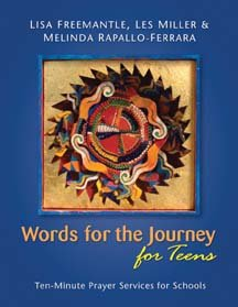 Words for the Journey for Teens Ten Minute Prayer Services for Schools