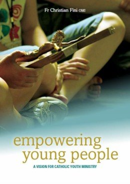 Empowering Young People: Implementing a Vision For Catholic Youth Ministry