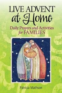 Live Advent at Home Daily Prayers and Activities for Families