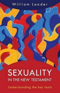 Sexuality in the New Testament Understanding the key texts