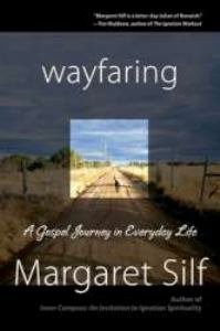 Wayfaring A Gospel Journey in Everyday Life