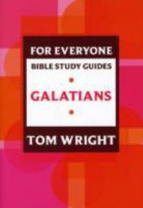For Everyone Bible Study Guides: Galatians