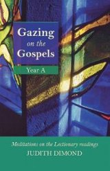 Gazing on the Gospels Meditations on the Lectionary Readings Year A