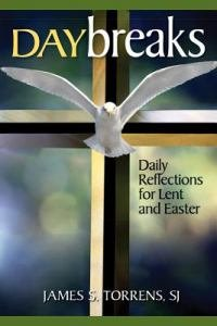 Daybreaks Daily Reflections for Lent and Easter