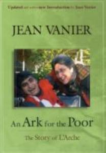 An Ark for the Poor: The Story of L'Arche Revised Edition