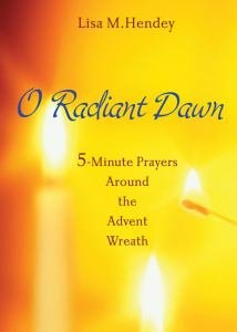 O Radiant Dawn 5-Minute Prayers Around the Advent Wreath