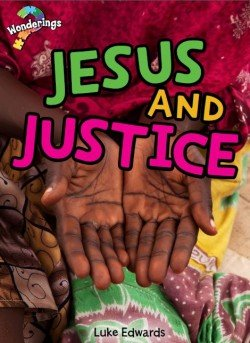 Jesus and Justice Wonderings Big Book
