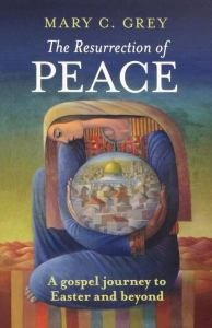 Resurrection of Peace: A Gospel journey to Easter and beyond