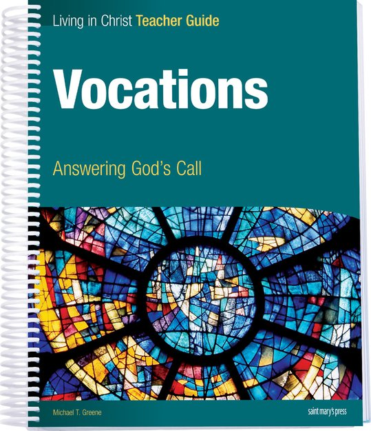 Living In Christ Vocations Answering God's Call Teacher Guide