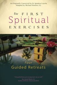 First Spiritual Exercises Four Guided Retreats