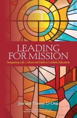 Leading for Mission: Integrating Life, Culture and Faith in Catholic Education