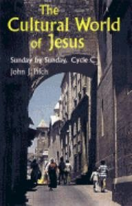 Cultural World of Jesus : Sunday by Sunday, Cycle C: Luke