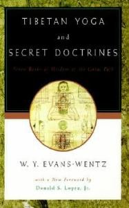 Tibetan Yoga and Secret Doctrines : Or, Seven Books of Wisdom of the Great Path, According to the Late Lama Kazi Dawa-Samdup's English Rendering