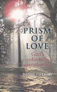 Prism of Love : God's Colours in Everyday Life