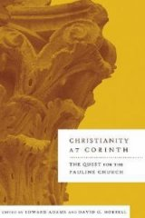 Christianity at Corinth The Quest for the Pauline Church