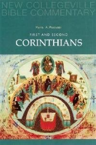 First and Second Corinthians New Collegeville Bible New Testament Commentary Volume 7