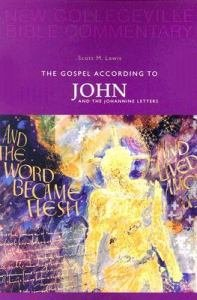 Gospel According to John and the Johannine Letters New Collegeville Bible New Testament Commentary Volume 4