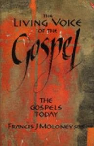 Living Voice of the Gospel : The Gospels Today