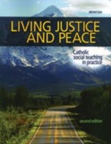 Living Justice and Peace Catholic Social Teaching in Practice Teaching Manual Second Edition