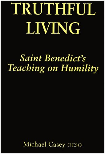 Truthful Living Saint Benedict's Teaching on Humility