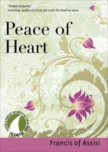 Peace Of Heart 30 Days with a Great Spiritual Teacher: Francis of Assisi