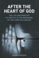 After the Heart of God : The Life and Ministry of Priests at the Beginning of the Third Millennium