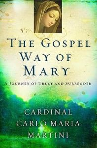 Gospel Way of Mary: A Journey of Trust and Surrender