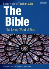 Living in Christ The Bible: The Living Word of God Teacher Guide