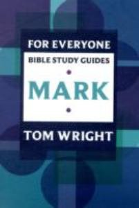 For Everyone Bible Study Guide: Mark