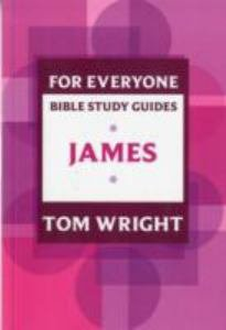 For Everyone Bible Study Guides: James
