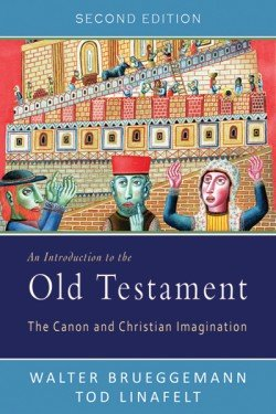 An Introduction to the Old Testament, Second Edition The Canon and Christian Imagination