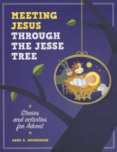 Meeting Jesus through the Jesse Tree: Stories and Activities for Advent
