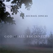 God of All Beginnings Liturgical Music for Choir and Assembly CD