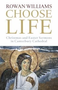 Choose Life:Christmas and Easter Sermons in Canterbury Cathedral
