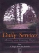 Daily Services Morning and Evening Prayer from A Prayer Book for Australia APBA