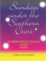 Sundays Under the Southern Cross Year B Gospel Reflections,  Mark