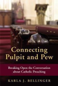 Connecting Pulpit and Pew Breaking Open the Conversation About Catholic Preaching